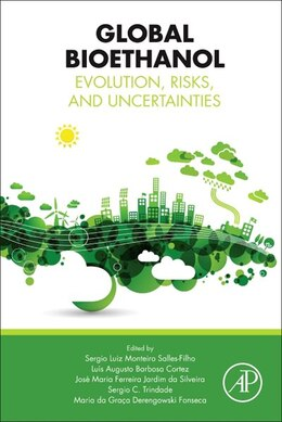 Book Global Bioethanol: Evolution, Risks, And Uncertainties by Sergio Luiz Monteiro Salles-filh