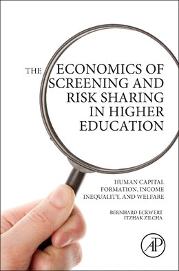 Book The Economics Of Screening And Risk Sharing In Higher Education: Human Capital Formation, Income… by Bernhard Eckwert