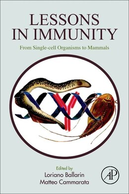 Book Lessons In Immunity: From Single-cell Organisms To Mammals by Loriano Ballarin