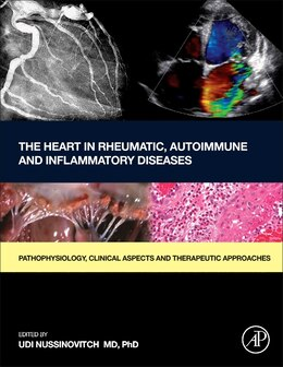 Book The Heart In Rheumatic, Autoimmune And Inflammatory Diseases: Pathophysiology, Clinical Aspects And… by Udi Nussinovitch