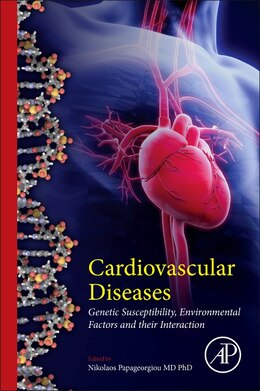 Book Cardiovascular Diseases: Genetic Susceptibility, Environmental Factors And Their Interaction by Nikolaos Papageorgiou