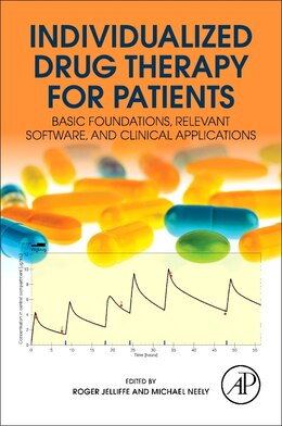 Book Individualized Drug Therapy For Patients: Basic Foundations, Relevant Software And Clinical… by Roger W Jelliffe