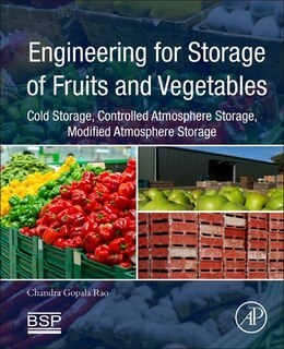 Book Engineering For Storage Of Fruits And Vegetables: Cold Storage, Controlled Atmosphere Storage… by Chandra Gopala Rao