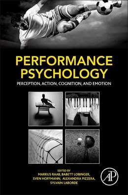 Book Performance Psychology: Perception, Action, Cognition, And Emotion by Markus Raab