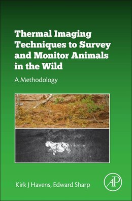 Book Thermal Imaging Techniques To Survey And Monitor Animals In The Wild: A Methodology by Kirk J Havens