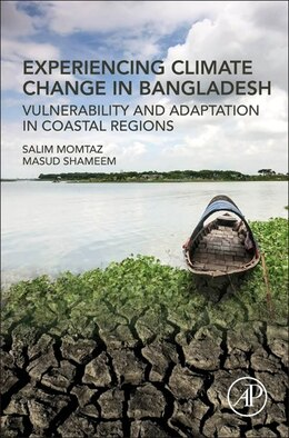 Book Experiencing Climate Change In Bangladesh: Vulnerability And Adaptation In Coastal Regions by Salim Momtaz