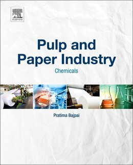 Book Pulp And Paper Industry: Chemicals by Pratima Bajpai