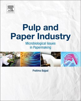 Book Pulp And Paper Industry: Microbiological Issues In Papermaking by Pratima Bajpai