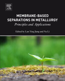 Book Membrane-based Separations In Metallurgy: Principles And Applications by Lan Ying Jiang