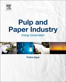 Book Pulp And Paper Industry: Energy Conservation by Pratima Bajpai