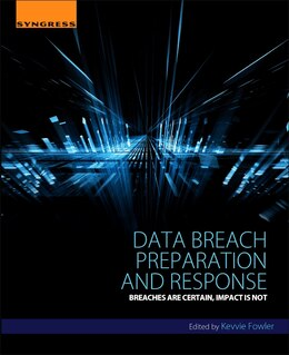 Book Data Breach Preparation And Response: Breaches Are Certain, Impact Is Not by Kevvie Fowler