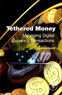 Tethered Money: Managing Digital Currency Transactions