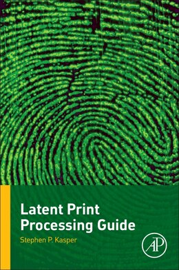 Book Latent Print Processing Guide by Stephen P. Kasper