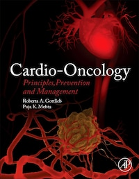 Cardio-oncology: Principles, Prevention And Management