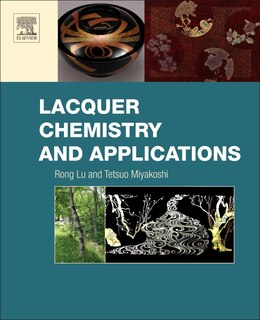 Book Lacquer Chemistry And Applications by Rong Lu
