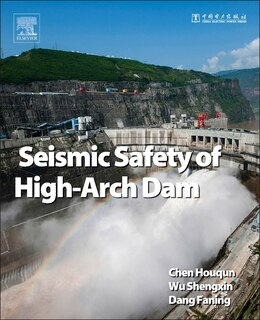 Book Seismic Safety Of High Arch Dams by Houqun Chen