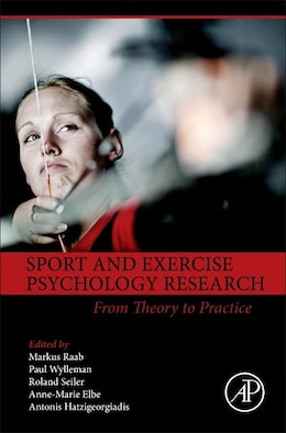 Book Sport And Exercise Psychology Research: From Theory To Practice by Markus Raab