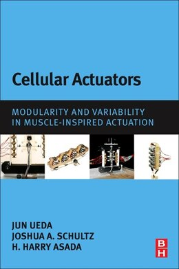 Book Cellular Actuators: Modularity And Variability In Muscle-inspired Actuation by Joshua A Schultz