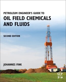 Book Petroleum Engineer's Guide To Oil Field Chemicals And Fluids by Johannes Fink