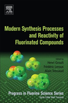 Book Modern Synthesis Processes And Reactivity Of Fluorinated Compounds: Progress In Fluorine Science by Henri Groult