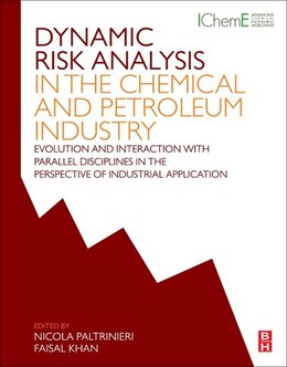 Book Dynamic Risk Analysis In The Chemical And Petroleum Industry: Evolution And Interaction With… by Nicola Paltrinieri