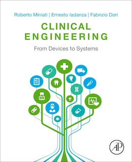 Book Clinical Engineering: From Devices To Systems by Roberto Miniati