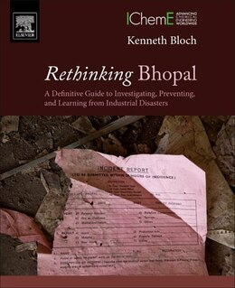 Book Rethinking Bhopal: A Definitive Guide To Investigating, Preventing, And Learning From Industrial… by Kenneth Bloch