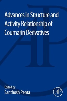 Book Advances In Structure And Activity Relationship Of Coumarin Derivatives by Santhosh Penta