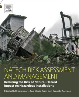 Book Natech Risk Assessment And Management: Reducing The Risk Of Natural-hazard Impact On Hazardous… by Elisabeth Krausmann
