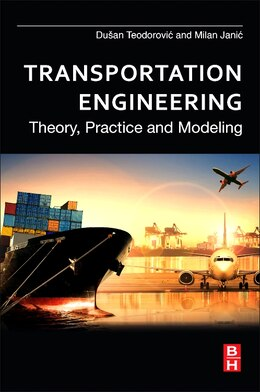 Book Transportation Engineering: Theory, Practice And Modeling by Dusan Teodorovic