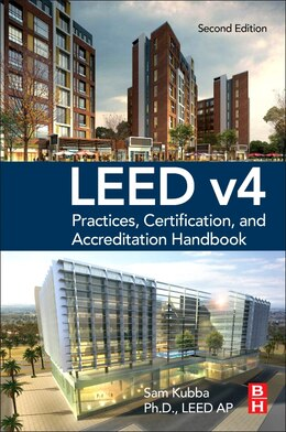 Book Leed V4 Practices, Certification, And Accreditation Handbook by Sam Kubba