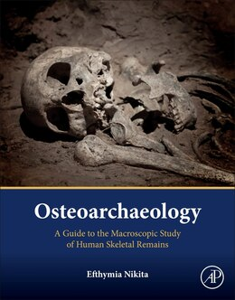 Book Osteoarchaeology: A Guide To The Macroscopic Study Of Human Skeletal Remains by Efthymia Nikita