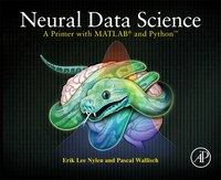 Neural Data Science: A Primer With Matlab And Python!