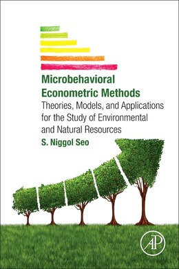 Book Microbehavioral Econometric Methods: Theories, Models, And Applications For The Study Of… by S. Niggol Seo