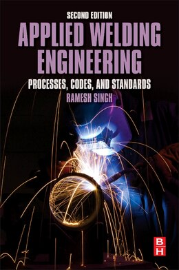 Book Applied Welding Engineering: Processes, Codes, And Standards by Ramesh Singh