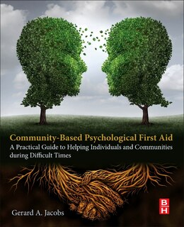 Book Community-based Psychological First Aid: A Practical Guide To Helping Individuals And Communities… by Gerard A Jacobs