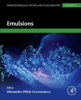 Book Emulsions: Nanotechnology In The Agri-food Industry Volume 3 by Alexandru Grumezescu