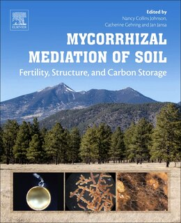 Book Mycorrhizal Mediation Of Soil: Fertility, Structure, And Carbon Storage by Nancy Collins Johnson