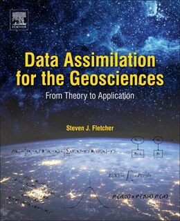 Book Data Assimilation For The Geosciences: From Theory To Application by Steven James Fletcher