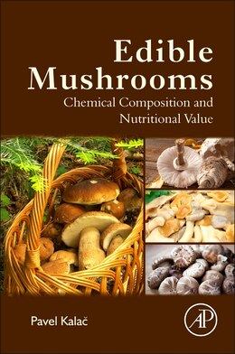 Book Edible Mushrooms: Chemical Composition And Nutritional Value by Pavel Kala