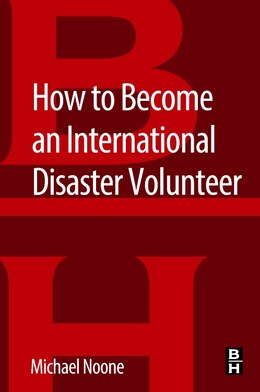 Book How To Become An International Disaster Volunteer by Michael Noone