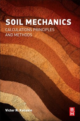 Book Soil Mechanics: Calculations, Principles, And Methods by Victor Kaliakin