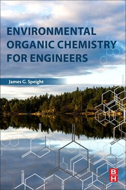 Book Environmental Organic Chemistry For Engineers by James G. Speight
