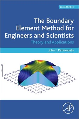 Book The Boundary Element Method For Engineers And Scientists: Theory And Applications by John T. Katsikadelis