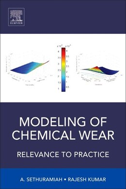 Book Modeling Of Chemical Wear: Relevance To Practice by A. Sethuramiah
