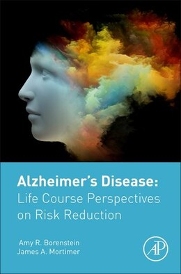 Book Alzheimer's Disease: Life Course Perspectives On Risk Reduction by Amy Borenstein