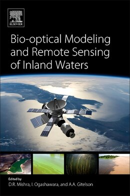 Book Bio-optical Modelling And Remote Sensing Of Inland Waters by Deepak R. Mishra