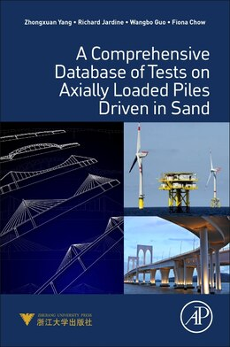 Book A Comprehensive Database Of Tests On Axially Loaded Piles Driven In Sand by Zhongxuan Yang