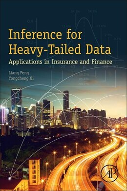 Book Inference For Heavy-tailed Data Analysis: Applications In Insurance And Finance by Liang Peng