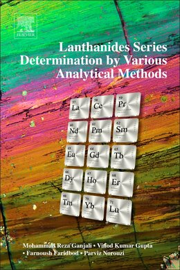 Book Lanthanides Series Determination By Various Analytical Methods by Mohammad Reza Ganjali